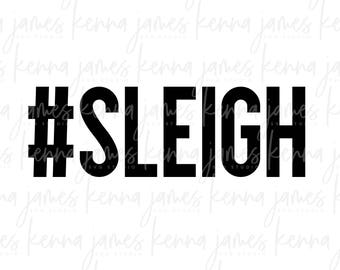 Sleigh svg | #Sleigh svg | Slay svg | Christmas svg | Holiday svg | Mom Life svg | Stay At Home Mom svg | SVG | DXF | JPG | cut file