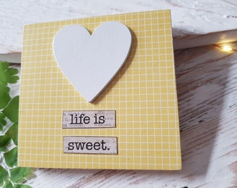 Life is sweet.  Handmade Wooden Sign