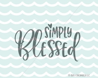 Simply Blessed SVG Cut File Simply Blessed Blessings GiveThanks SVG