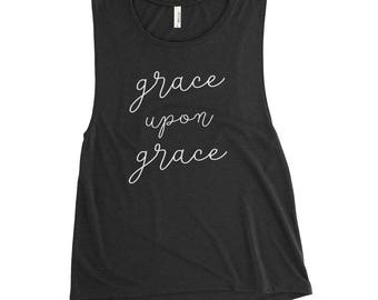 Grace Upon Grace Ladies' Muscle Tank | Grace Upon Grace | Bella and Canvas | Faith-Based Apparel