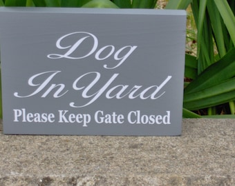 Dog In Yard Please Keep Gate Closed Wood Vinyl Sign New Puppy Pet Supplies Guard Dog Security Fence Sign Outdoor Sign Yard Sign Dog Lover