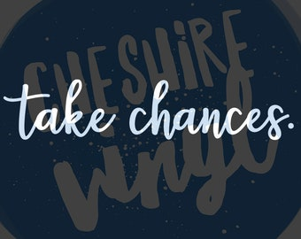 Take Chances. Vinyl / Sticker
