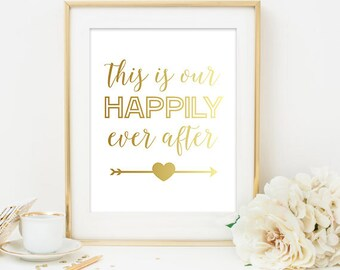 This is Our Happily Ever After Faux Gold Foil Wedding Digital Printable Gold Art Print
