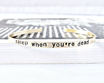 Sleep When You're Dead, sarcastic jewelry, skinny brass cuff, Inspirational bracelets for women, New Job Gift, Personalized, adjustable