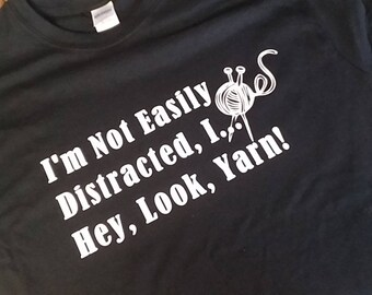 I'm not easily distracted knitters T-shirt