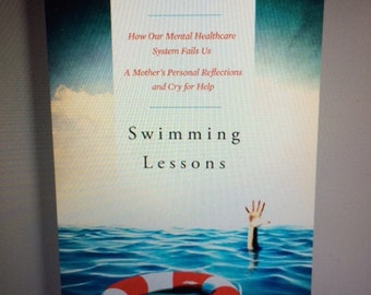 Swimming Lessons: How our mental healthcare system fails us; a mother's cry for help
