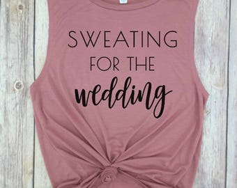 sweating for the wedding, wifey tank, engagement tank, engaged AF, bridal gift, bride gift, bride tank, wedding gift, bridal shower gift