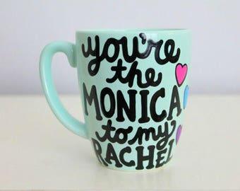 you're the monica to my rachel, rachel to my monica, best friend birthday gift, 30th birthday for her, best friend gift, friends tv show