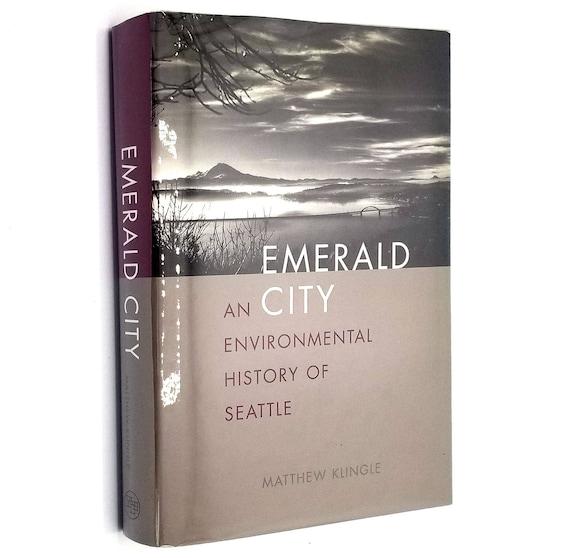 Emerald City: An Environmental History of Seattle by Matthew Klingle 2007 1st Edition Hardcover HC w/ Dust Jacket DJ - Yale University Press