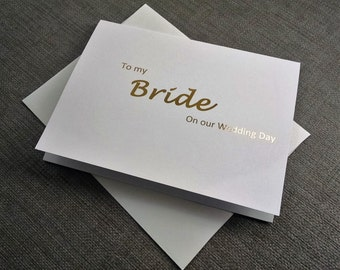 To My Bride Card - Gold Foil Card - Foil Cards - Wedding Day - Day of Wedding Cards - Wedding Cards