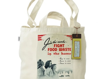 FREE SHIPPING Join the Ranks, Fight Food Waste in the Home WW2 Poster- 100% Recycled Cotton Tote Bag with Dual Handles