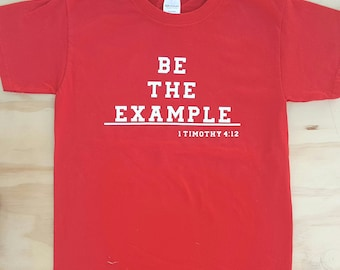 Be The Example Shirt