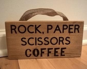"Rock Paper Scissors Coffee Wood Sign 8.5""x4"""