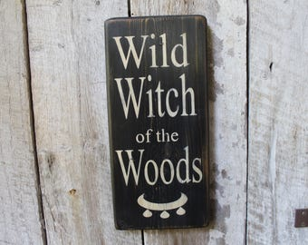 Wild Witch of The Woods Wood sign Goddess Symbol Wicca Witch Sign Hippie Decor Boho Decor Babe Cave Druid Pagan Witchcraft