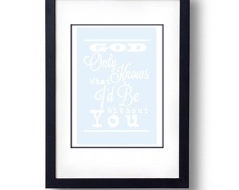 God Only Knows  A3 Art / Gift  Print