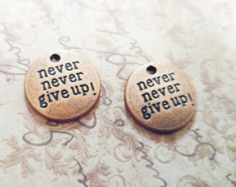 Quote Charms Word Charms Pendants Antiqued Copper Charms NEVER GIVE UP 5 pieces 20mm Inspirational Charms Copper Word Charms 20mm Circle