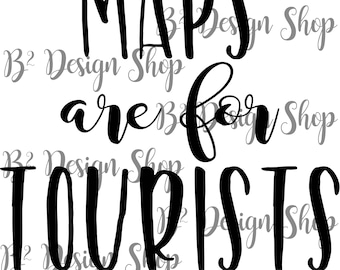 Maps are for tourists - SVG & PNG file
