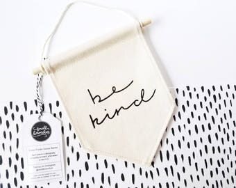 Miniature Canvas Banner / be kind / Wall Banner / Wall Hanging / Gifts for Her / Wall Flag / Pennant Flag / Kindness / Minimal / Positivity