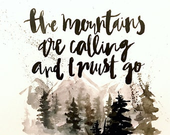 The mountains are calling print 9x12 in!