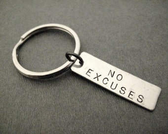 NO EXCUSES Key Chain / Bag Tag - Ball Chain or Key Ring - Inspirational Key Chain - Motivational Bag Tag - Don't Stop - Don't Quit - Guy