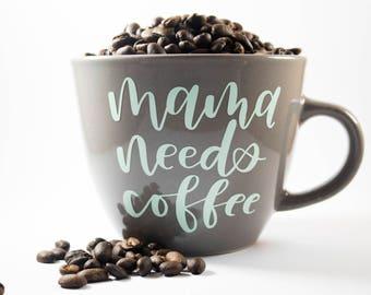 Mama Needs Coffee Coffee Mug | Coffee Mugs | Mama Bear Mug | Mama Needs a Coffee | Statement Mug | Gift for Mom | Gift For Her | New Mom Mug