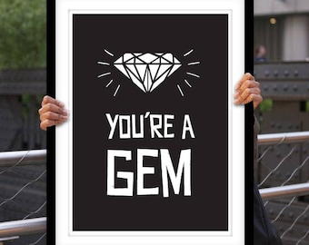 You're A Gem, printable quote, wall art, digital prints, black and white, typography poster, digital art, wall décor