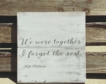We Were Together I Forget The Rest Wood Sign Walt Whitman Wooden Sign Large Wood Sign Rustic Wooden Sign