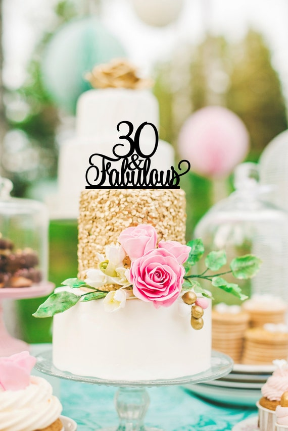 Original 30 and Fabulous 30th Birthday Cake Topper 0167