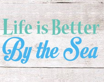 Life is Better By the Sea Decal | Ocean Decal | Sea Decal | Nautical Decal | Yeti Decal | Car Decal