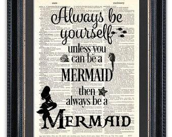 Mermaid Quote, Always Be a Mermaid, Dictionary Art Print, Mermaid Art, Mermaid Wall Art, Mermaid Poster, Mermaid Decor, Mermaid Print
