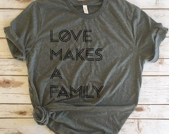 Love Makes a Family Adoption Tees