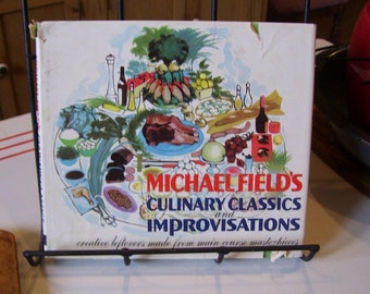 Michael Field's Culinary Classics and Improvisations Cookbook