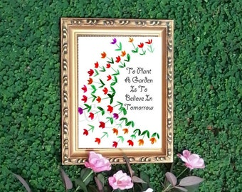 To plant a garden is to believe in tomorrow,  Audrey Hepburn quote Printable Wall Art, watercolor illustration  print, gift for Gardner farm