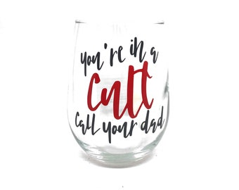 """My Favorite Murder - """"You're In A Cult Call Your Dad"""" Stemless Wine Glass"""