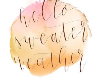Hello Sweater Weather Watercolor Print | Digital Download | Fall Decor | Wall Decor