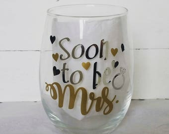 Soon to be Mrs., Stemless wine glass, Bachelorette gift.Engagement gift. custom wine glass, Bride to be gift