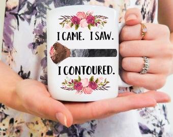 I Came. I Saw. I Contoured | Makeup Mug, Contour Mug, Funny Makeup Mug, Makeup Artist, MUA, Contouring Mug, Makeup Brush Mug, BFF Mug