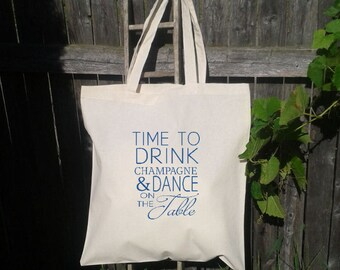 Wedding Welcome Tote, Bridesmaid Tote Bag, Bachelorette Party Gifts and Favors, Time To Drink Champagne