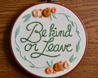 Be Kind or Leave Embroidered Wall Hanging Hoop