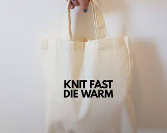 Crochet project bag - Knit Fast Die Warm  - Yarn project bag - crochet tote bag - sock project bag - knitting tote bag