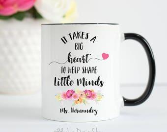 Teacher Mug, It Takes A Big Heart To Help Shape Little Minds, Teacher Gift, Personalized Teacher Mug, Gift For Teacher, Teacher Thank You