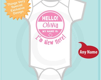 Girl's Hello My Name Is Onesie, Personalized Hello My Name Is, New Here Onesie or shirt with Child's Name (04182014b)