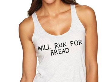 Running Shirt. Run Tank Top. Running Tank Top. Run Shirt.  Run For Bread.