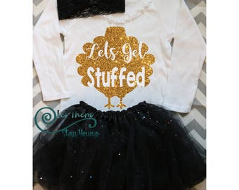 Lets Get Stuffed Thanksgiving Shirt , Holiday shirt, first thanksgiving shirt, turkey day shirt, thanksgiving shirt girl, fall baby outfit