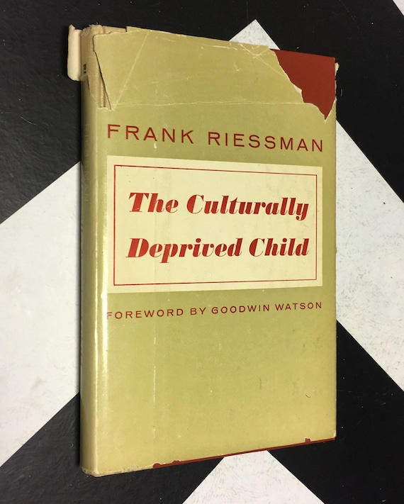 The Culturally Deprived Child by Frank Riessman; Foreword by Goodwin Watson vintage yellow sociology book (Hardcover, 1962)