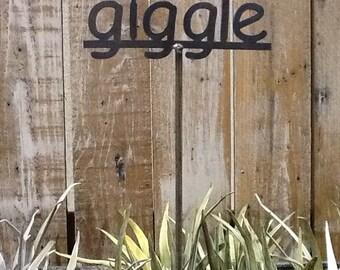 SHIP NOW - GIGGLE - Garden Stake - Metal Garden Sign - 19 Inches Tall