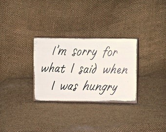 Humorous Wood Sign Home Decor Wall Hanging, Rustic Cottage, Funny Hangry Plaque, Kitchen Decor, Sorry When I was Hungry, Modern Distressed