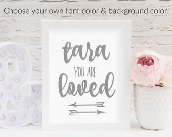 Custom You Are Loved Printable