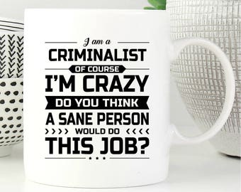 I Am A Criminalist, Criminalist Gift, Gift For Criminalist, Criminalist Mug, Criminalist Gifts, Coffee Mug, Office Decor, Graduation Gift