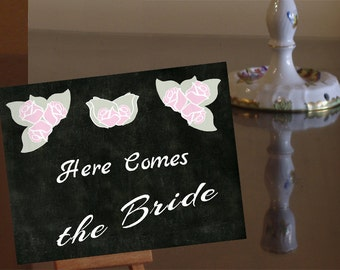 PRINTABLE, Here Comes the bride,Flower here comes the bride sign,Chalkboard here comes the bride sign,rose,romantic,